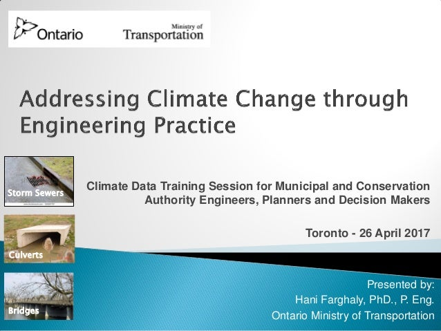 Climate Data Training Session for Municipal and Conservation Authority Engineers, Planners and Decision Makers Toronto - 2...