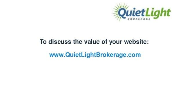 ... Quiet Light Brokerage, Inc. QuietLightBrokerage.com 10; 11.