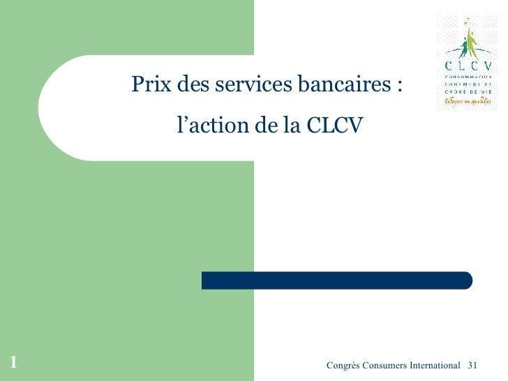 Prix des services bancaires :  l'action de la CLCV