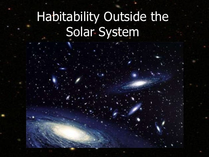 Habitability Outside the Solar System