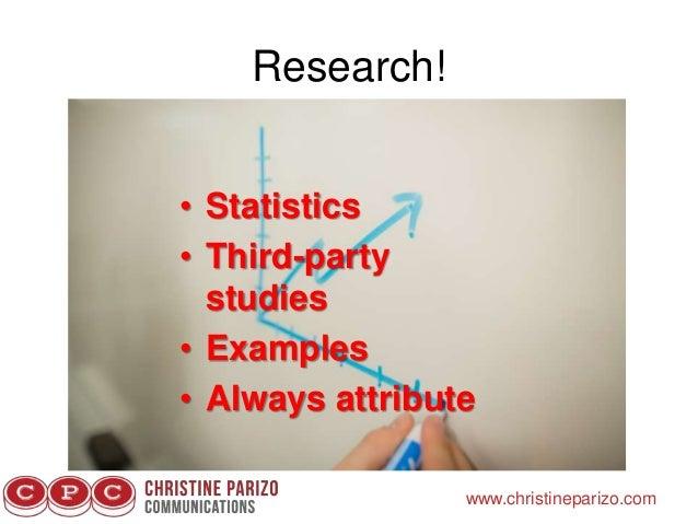 Research! www.christineparizo.com • Statistics • Third-party studies • Examples • Always attribute