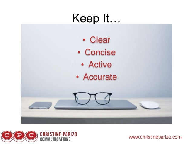Keep It… www.christineparizo.com • Clear • Concise • Active • Accurate
