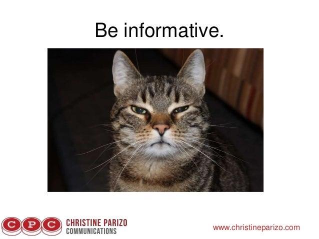 Be informative. www.christineparizo.com