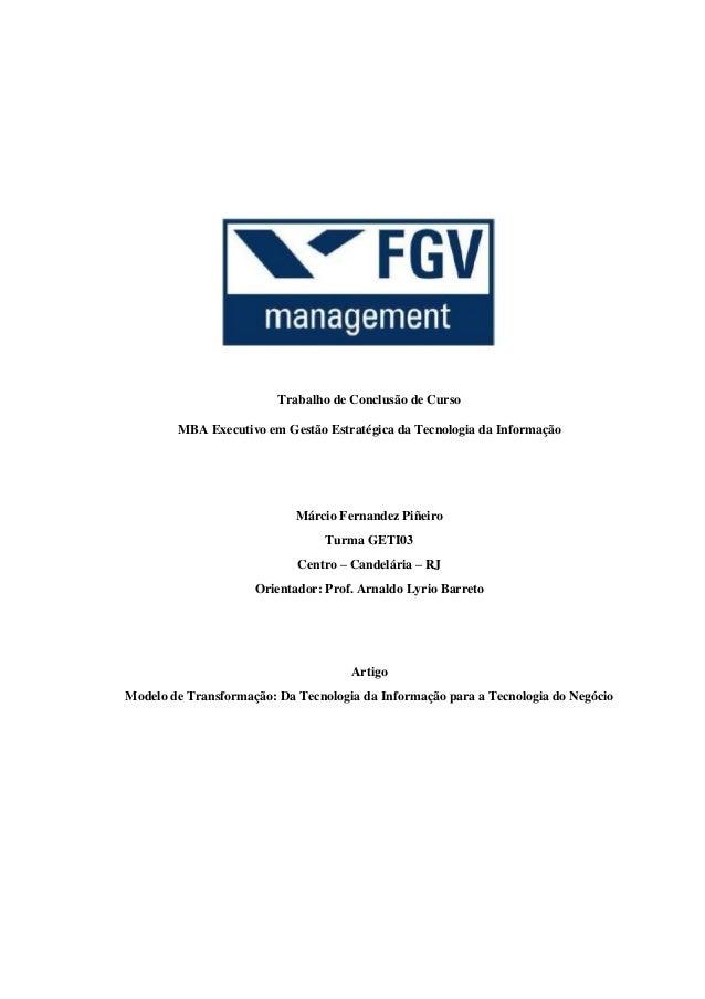 Trabalho de Conclusão de Curso MBA Executivo em Gestão Estratégica da Tecnologia da Informação Márcio Fernandez Piñeiro Tu...