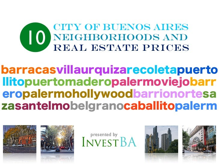 City Of Buenos Aires10   neighborhoods and     real Estate prices          presented by