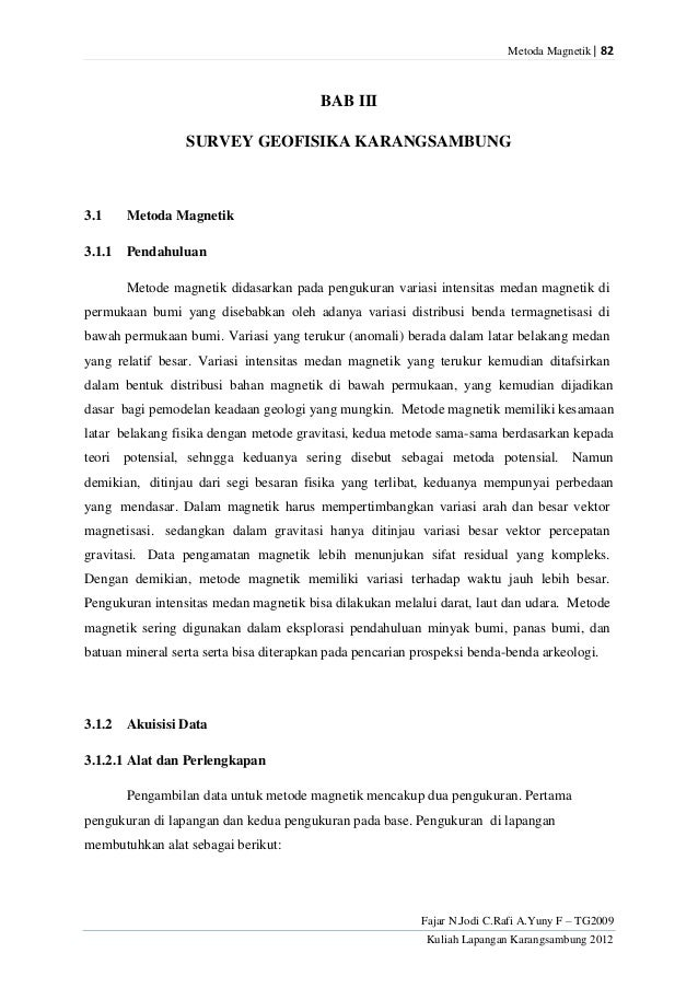 Metoda Magnetik| 82  BAB III SURVEY GEOFISIKA KARANGSAMBUNG  3.1  Metoda Magnetik  3.1.1 Pendahuluan Metode magnetik didas...