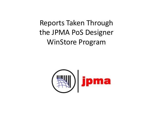 Reports Taken Through the JPMA PoS Designer WinStore Program