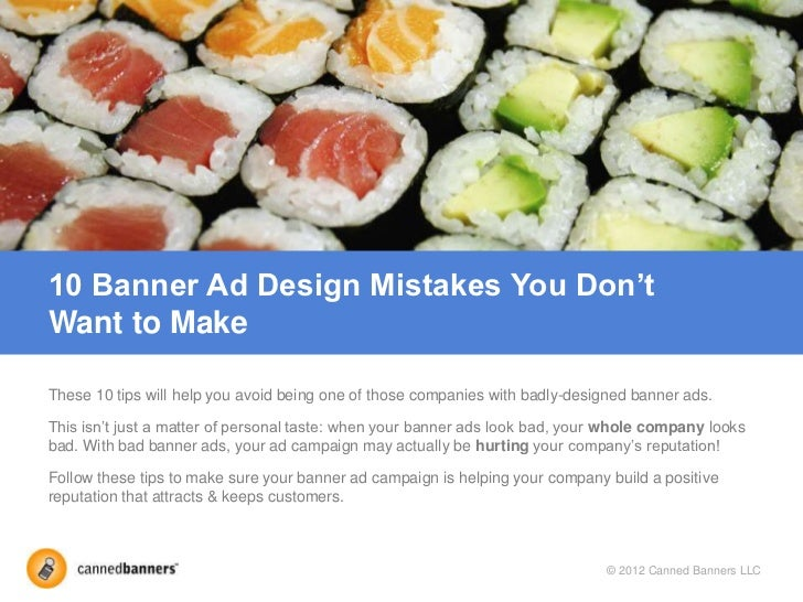 10 Banner Ad Design Mistakes You Don'tWant to MakeThese 10 tips will help you avoid being one of those companies with badl...