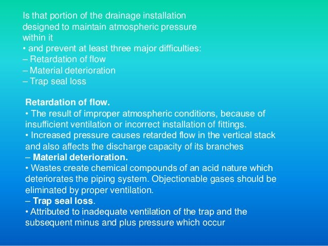 Ventilation System• A system of pipes, fittings and other devices installed for the purpose of providing circulation of ai...