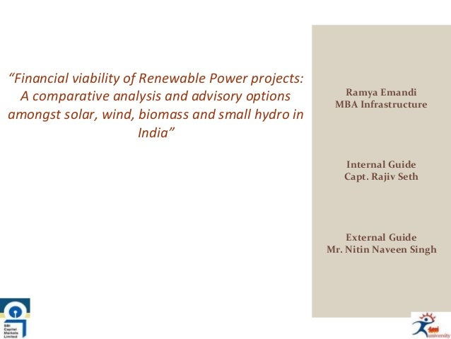"""Financial viability of Renewable Power projects: A comparative analysis and advisory options amongst solar, wind, biomass..."