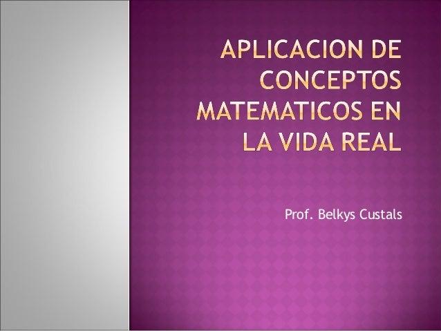 Prof. Belkys Custals