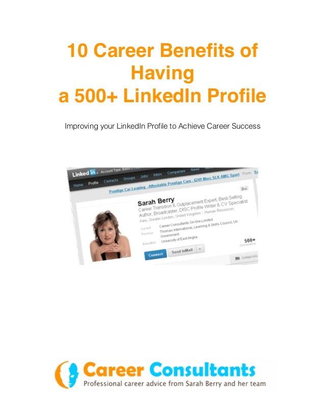 10 Career Benefits of        Havinga 500+ LinkedIn ProfileImproving your LinkedIn Profile to Achieve Career Success
