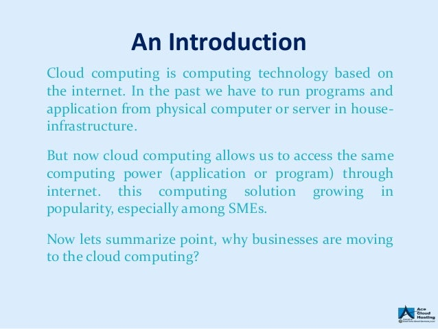 advantages of cloud computing for smes Aligning sme processes, roles & responsibilities with the cloud computing technical solutions only then, the gains in manufacturing & business will take off.