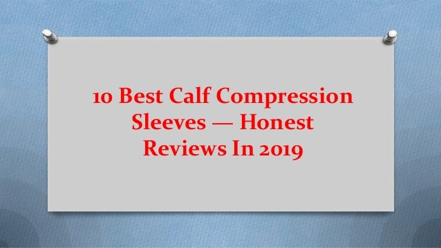 10 Best Calf Compression Sleeves — Honest Reviews In 2019