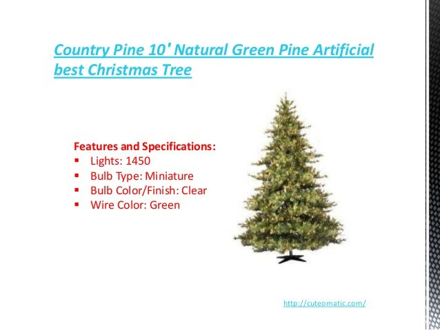5 country pine 10 natural green pine artificial best christmas tree - Best Christmas Tree Type