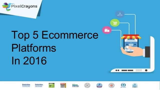 Top 5 Ecommerce Platforms In 2016
