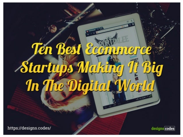 10 Best Ecommerce Startups Making It Big In The Digital World