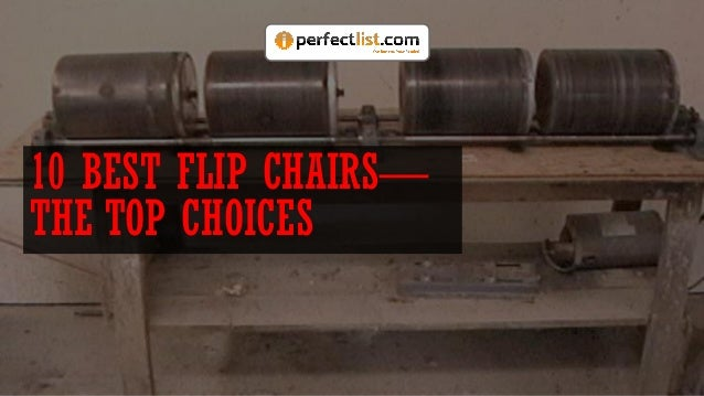 10 BEST FLIP CHAIRS— THE TOP CHOICES