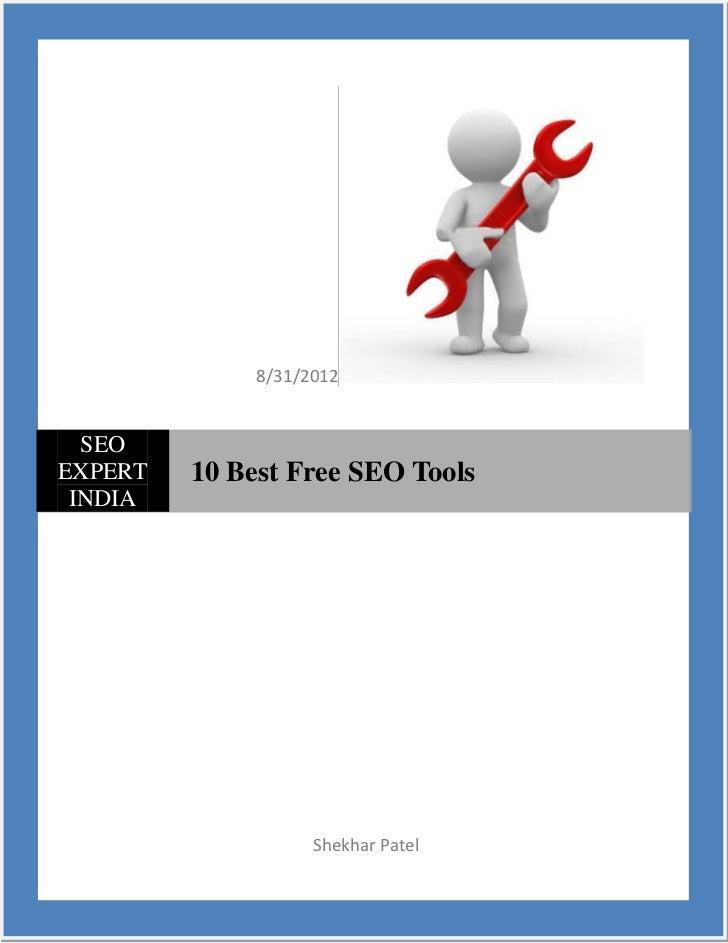 8/31/2012  SEOEXPERT   10 Best Free SEO Tools INDIA                    Shekhar Patel