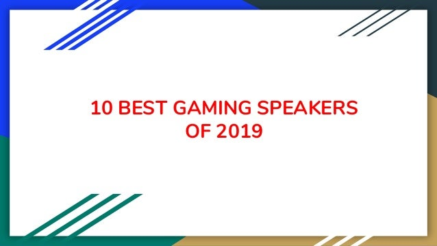 10 BEST GAMING SPEAKERS OF 2019