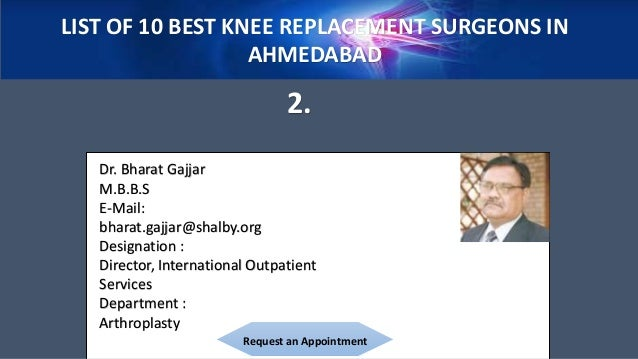 ... 5. LIST OF 10 BEST KNEE REPLACEMENT SURGEONS ...