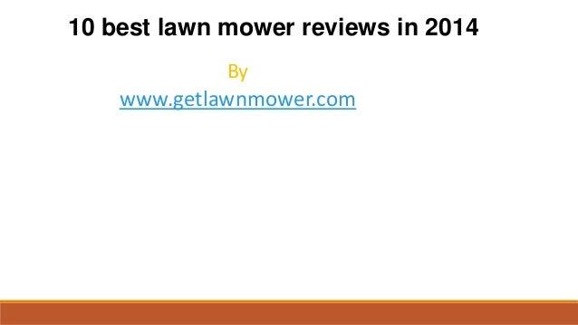 10 best lawn mower reviews in 2014 By  www.getlawnmower.com