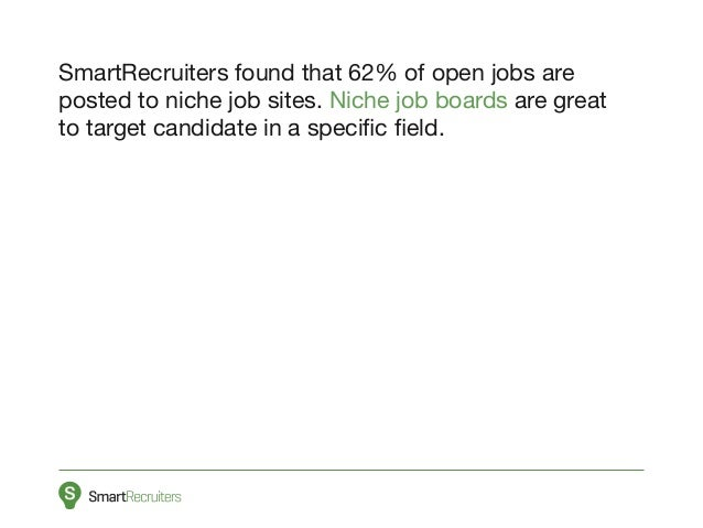 3 smartrecruiters found that 62 of open jobs are posted to niche job sites - Job Boards Best Niche Job Boards