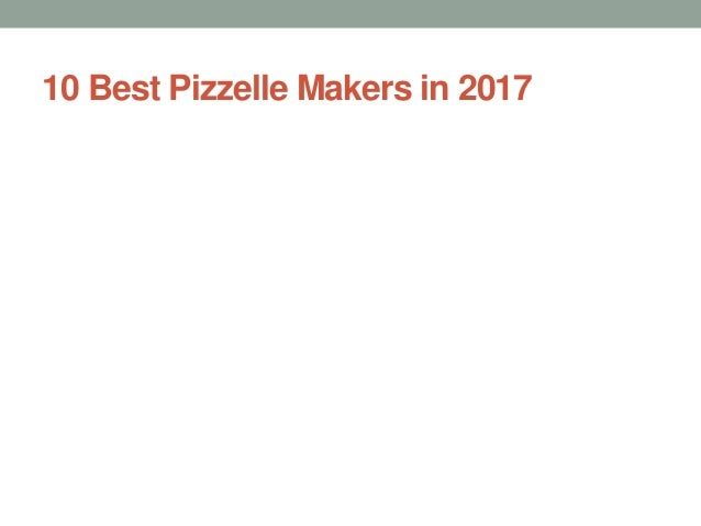 10 Best Pizzelle Makers in 2017