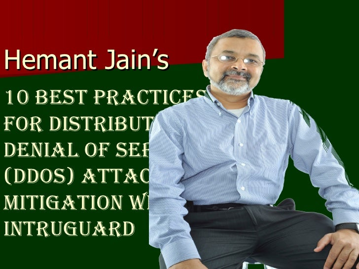Hemant Jain's  10 Best Practices For Distributed  Denial of Service (DDoS) Attack Mitigation with Intruguard