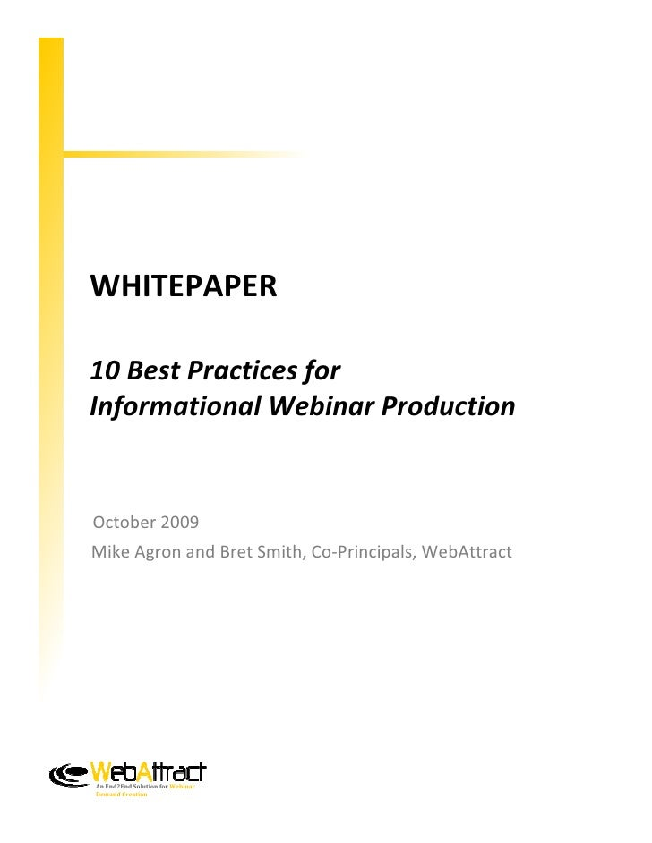 WHITEPAPER  10 Best Practices for Informational Webinar Production   October 2009 Mike Agron and Bret Smith, Co-Principals...