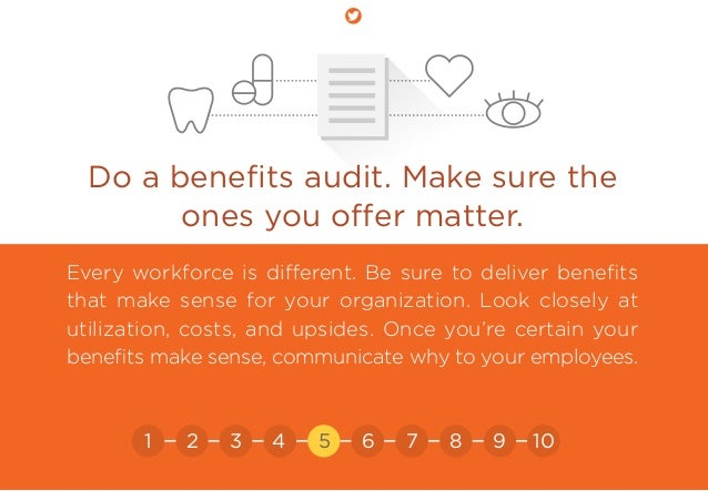 Do a benefits audit. Make sure the ones you offer matter. Every workforce is different. Be sure to deliver benefits that make...