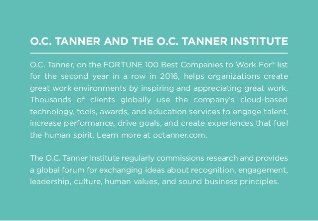 O.C. TANNER AND THE O.C. TANNER INSTITUTE O.C. Tanner, on the FORTUNE 100 Best Companies to Work For® list for the second ...