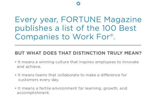 Every year, FORTUNE Magazine publishes a list of the 100 Best Companies to Work For®. BUT WHAT DOES THAT DISTINCTION TRULY...