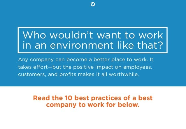 Who wouldn't want to work in an environment like that? Any company can become a better place to work. It takes effort—but t...