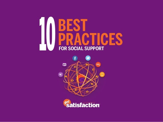 10   BEST     PRACTICES     FOR SOCIAL SUPPORT              a publication of