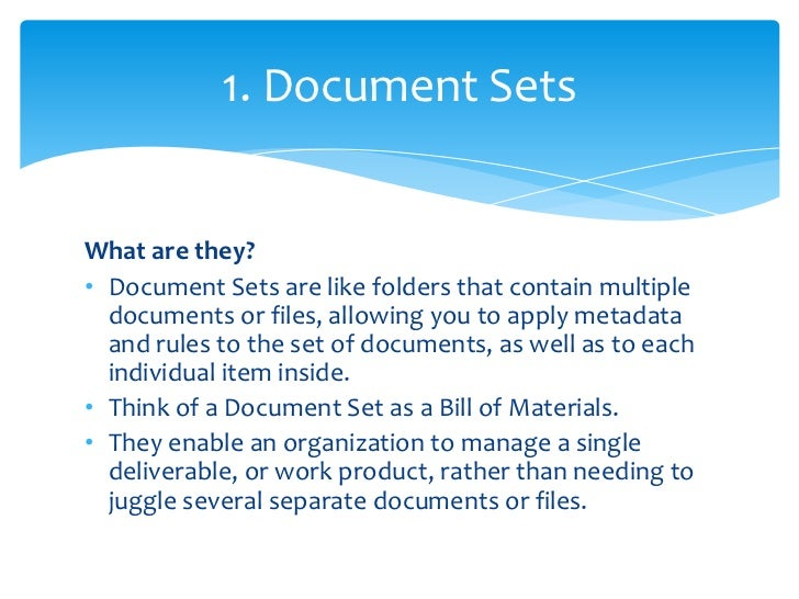 • Document Set authors can:  • Create new multi-document work products    quickly and easily by using the New    Document ...