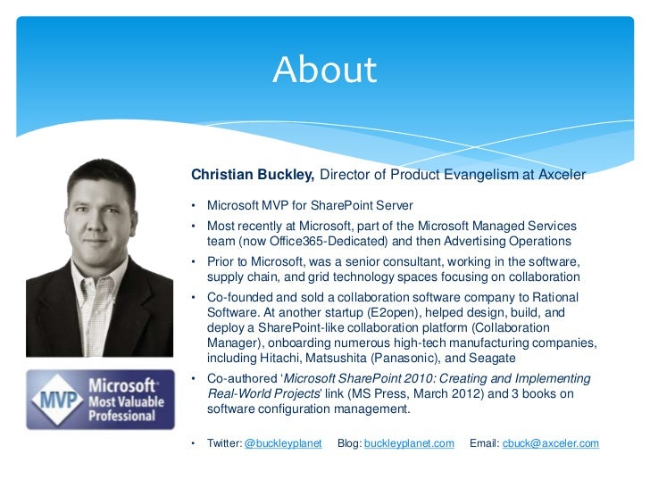 About                                   Christian Buckley, Director of Product Evangelism at Axceler                      ...