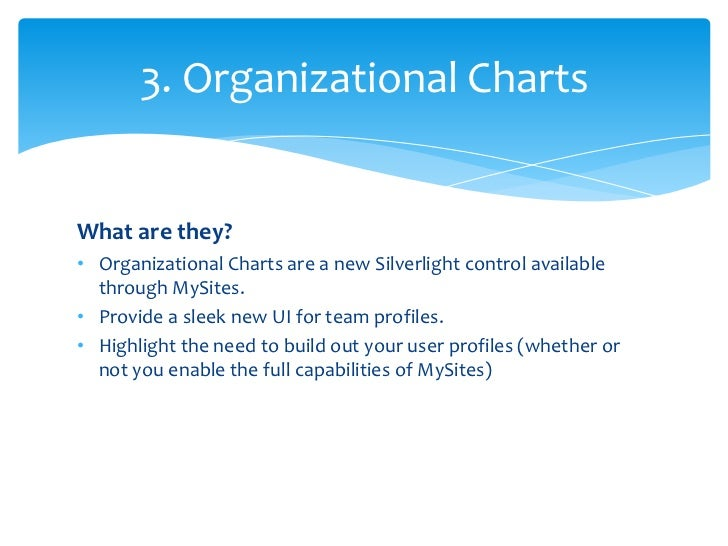 • For organizations that have their end users complete their user  profiles, the organizational charts can be very helpful...
