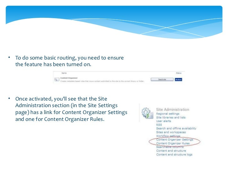 •   In order to route the document,    you'll need to create your rule. Go    to Site Actions > Site Settings.    Under th...