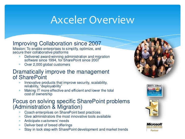 Axceler OverviewImproving Collaboration since 2007Mission: To enable enterprises to simplify, optimize, andsecure their co...
