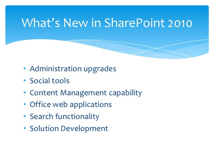 • Administration  • PowerShell offers more than 550 cmdlets through    the SharePoint Administration shell allowing Admins...