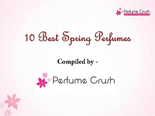 10 Best Spring Perfumes