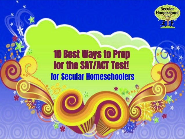 10 Best Ways to Prep for the SAT/ACT Test! for Secular Homeschoolers