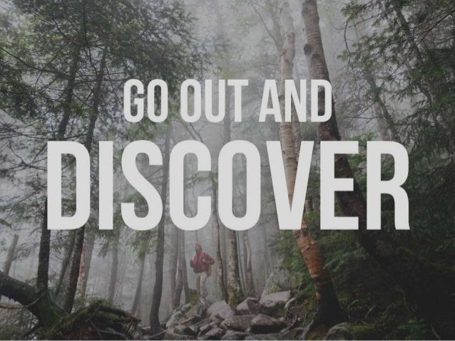 GO OUT AND DISCOVER