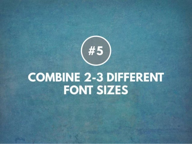 TIP # 5 COMBINE 2-3 DIFFERENT FONT SIZES