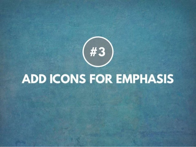 TIP #3 ADD ICONS FOR EMPHASIS