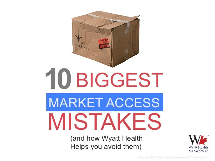 10 Biggest Market Access Mistakes