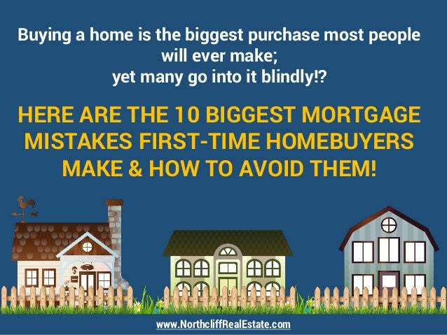 Buying a home is the biggest purchase most people will ever make; yet many go into it blindly!? HERE ARE THE 10 BIGGEST MO...
