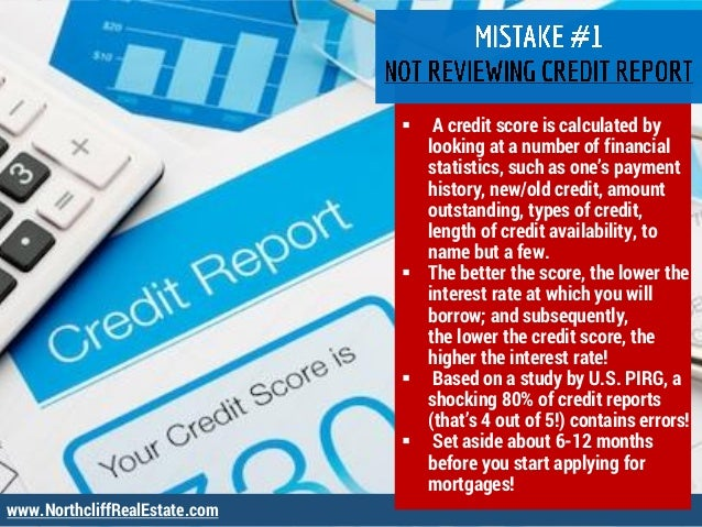 www.NorthcliffRealEstate.com  A credit score is calculated by looking at a number of financial statistics, such as one's ...