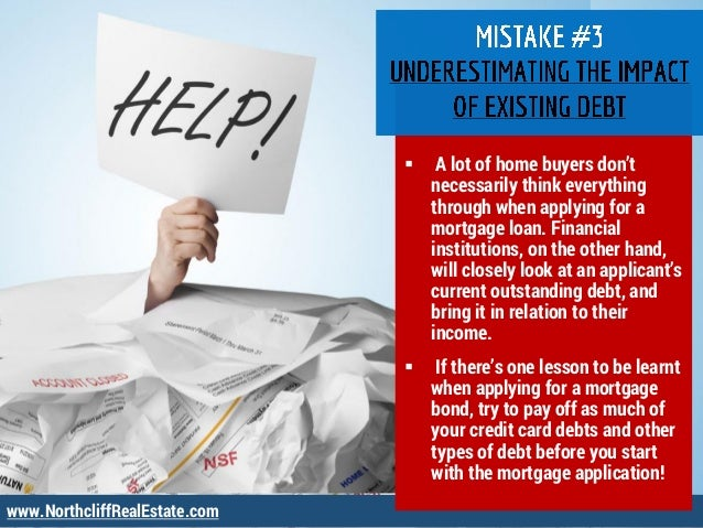 www.NorthcliffRealEstate.com  A lot of home buyers don't necessarily think everything through when applying for a mortgag...
